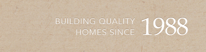 Building Quality Homes Since 1988